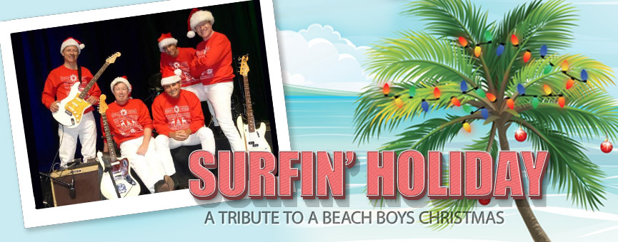 tickets surfin holiday beach boys christmas desertview performing arts system - Beach Boys Christmas
